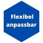 Flexibel anpassbar